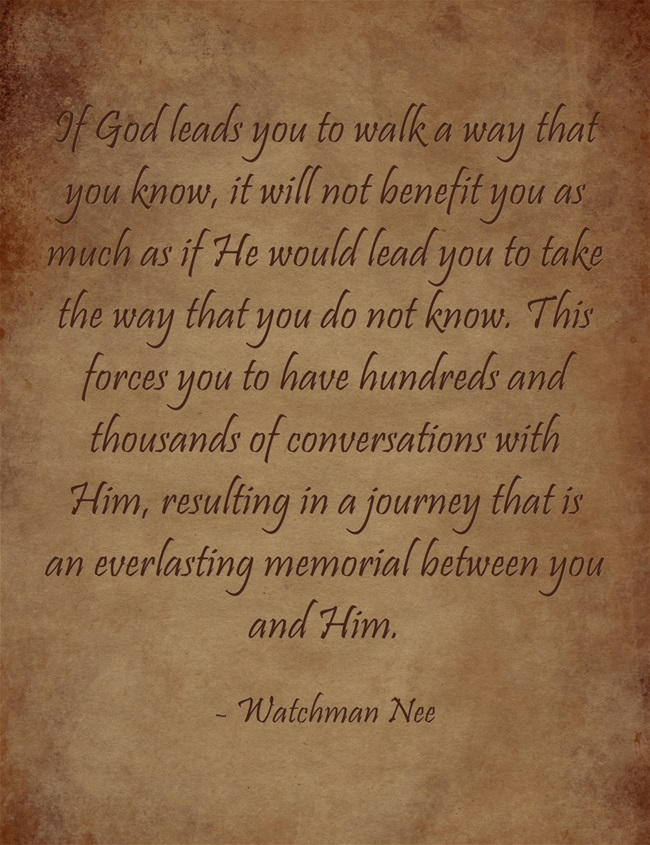 if God leads you to walk a way that you do not know ...