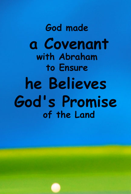 The Covenant God made with Abraham to Ensure he Believes God's ...