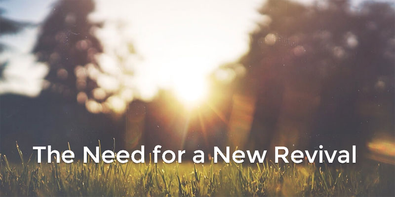 The Need for a New Revival