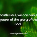 Like the Apostle Paul, we are also entrusted with the gospel of the glory of the blessed God.