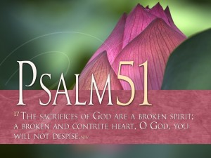 the sacrifices of God are a broken spirit; Lord, do good in Your good pleasure unto Zion!
