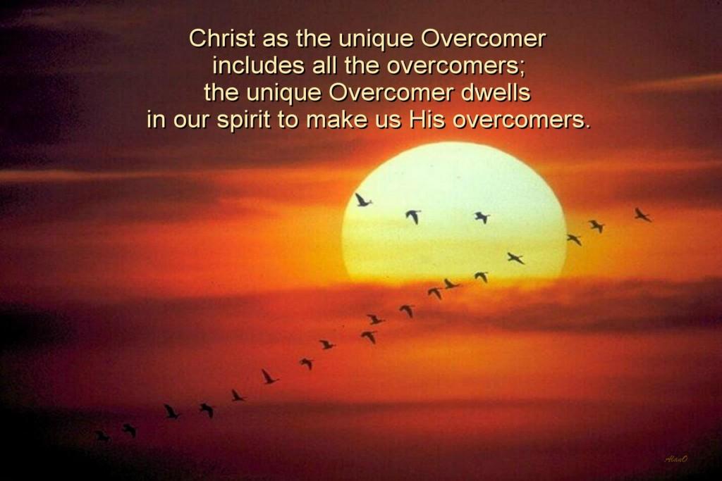Christ as the unique Overcomer includes all the overcomers; the unique Overcomer dwells in our spirit to make us His overcomers (John 14:30; Dan. 2:34-35; Rev. 19:7-21; 1 John 5:4, 18-19; Rev. 3:21).