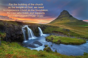 We Need Certain Crucial Experiences of Christ for the Building of the Church