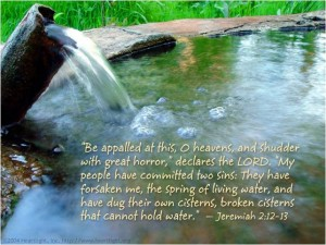Enjoying God as the Fountain of Living Waters and Helping Others to also Drink Him