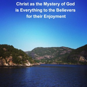 Christ as the Mystery of God is Everything to the Believers for their Enjoyment
