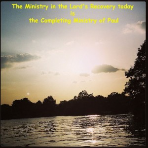 The Ministry in the Lord's Recovery today is the Completing Ministry of Paul