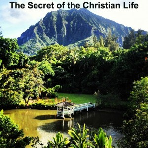 The Secret of our Christian Life and the Treasure in our Earthen Vessel: Christ in us!