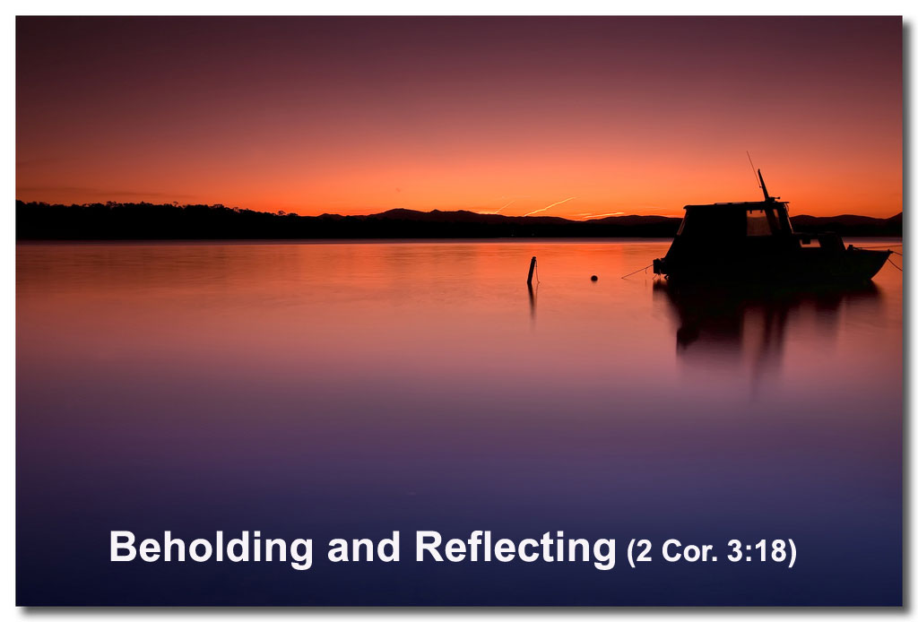 2 Cor. 3:18 But we all, with unveiled face, beholding and reflecting like a mirror the glory of the Lord, are being transformed into the same image from glory to glory, even as from the Lord Spirit!