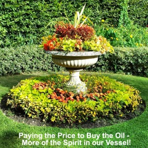 Paying the Price to Have Oil in our Vessel by Being Transformed in our Soul
