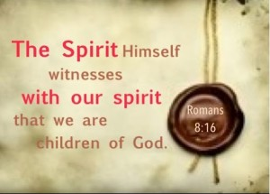 The Spirit Himself Witnesses with Our Spirit that We are Children of God