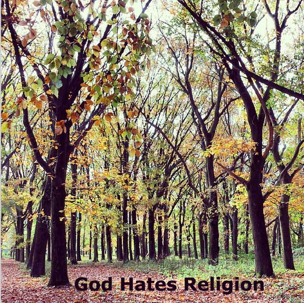 Religion Begins with the Worship of God and Ends with Killing Man. God hates religion