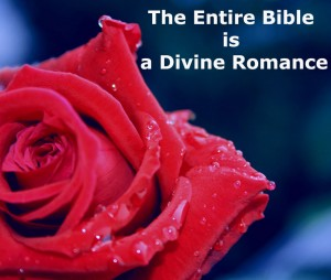 Seeing how the Entire Bible is a Divine Romance and Giving Ourselves to Love the Lord