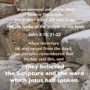In Resurrection Christ Rebuilt God's Temple in a Larger Way as the Body of Christ