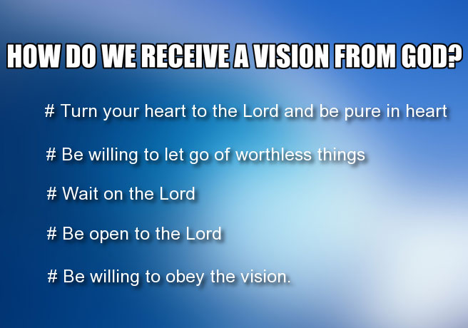 How do we receive a vision from God?