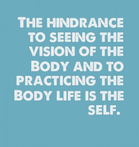 The Self is the Enemy of the Body and the Greatest Hindrance to Building up the Body