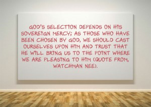 Since God Loved us and Selected us, we should Cast Ourselves on Him and Trust Him!