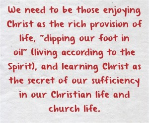 Enjoying Christ as the Rich Provision of Life: He is the Secret of our Sufficiency