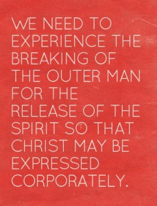The Breaking of the Outer Man for the Release of the Spirit for God's Expression