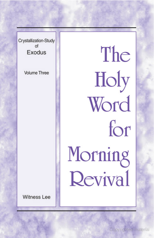 Crystallization-Study of Exodus (2) - Holy Word for Morning Revival