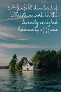 Christ's Humanity is Strong in Character and High in Standard for Expressing God