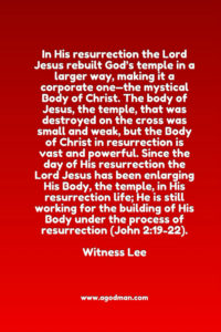 In His Resurrection Christ Enlarged God's Temple to be the mystical Body of Christ