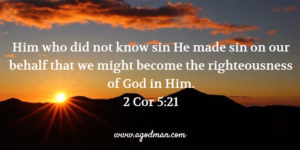 Christ Died on our Behalf to Fulfill God's Righteousness: now God Must Forgive us!