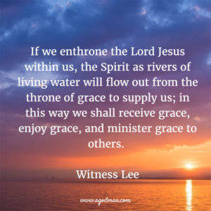 We can Receive and Flow out Grace by Turning to the Spirit and Enthroning the Lord