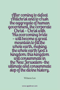 Christ with His Overcomers will Crush Human Government and bring in God's Kingdom