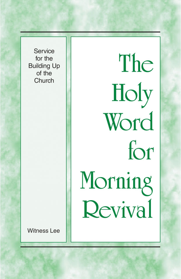 The Service for the Building up of the Church - Holy Word for Morning Revival