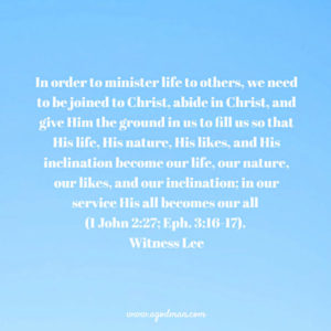 Giving Christ the Ground to Fill us with Life for us to Minister Life in our Service