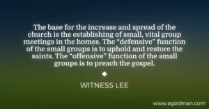 The Base for the Increase of the Church is Establishing Small Group Meetings in Homes