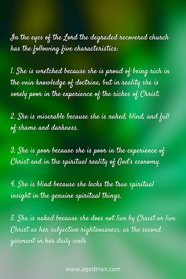 In the eyes of the Lord the degraded recovered church has the following five characteristics