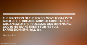 The Direction of the Lord's Move today is Building up the Body for His Expression