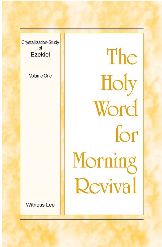 Crystallization-Study of Ezekiel (1) - enjoyment from the Holy Word for Morning Revival