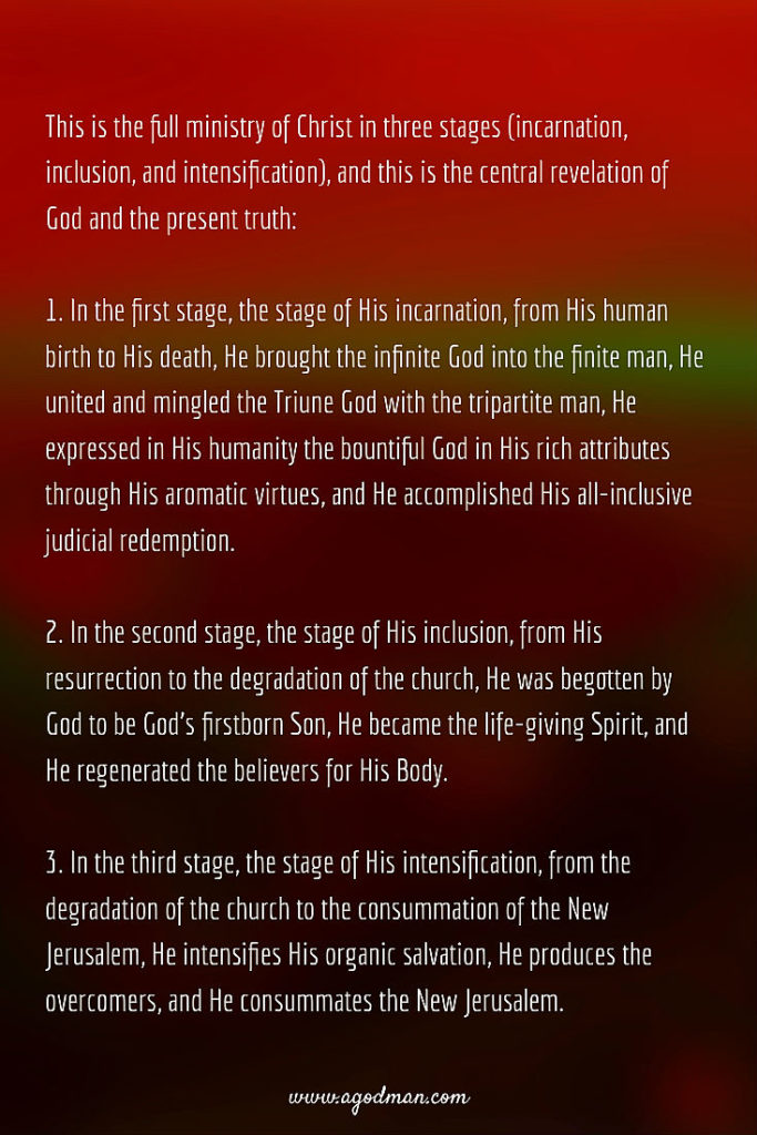 This is the full ministry of Christ in three stages (incarnation, inclusion, and intensification), and this is the central revelation of God and the present truth