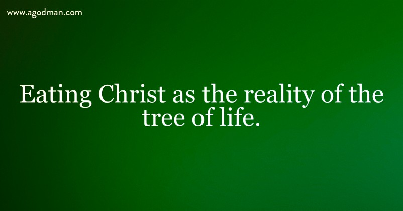 Eating Christ as the reality of the tree of life.