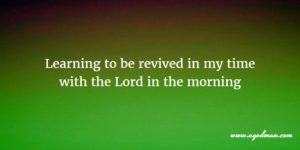 A Time with the Lord in the Morning (as a brand new father)
