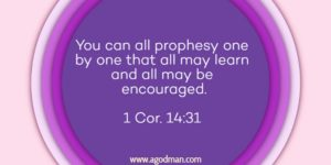 Prophesying by Speaking forth God's Word to Fulfill His Desire and Build up the Church