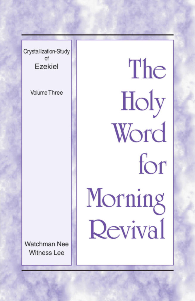Crystallization-Study of Ezekiel (2) - Enjoyment from the Holy Word for Morning Revival