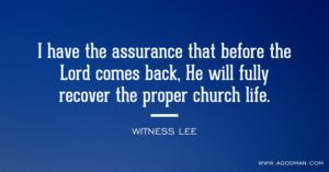Before the Lord Jesus Comes Back, He will Fully Recover the Proper Church Life