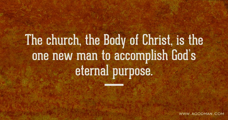 The Church, the Body of Christ, is the One New Man to