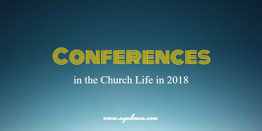 Conferences in the Church Life in 2018
