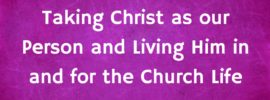 Taking Christ as our Person and Living Him in and for the Church Life