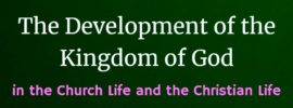 The Development of the Kingdom of God in the Church Life and the Christian Life (2019 spring ITERO)